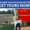 Come See Us for All Your Horse & Livestock Trailer Needs!
